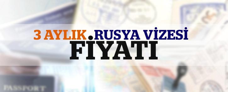 Rusya 3 Aylık Vize Fiyatı