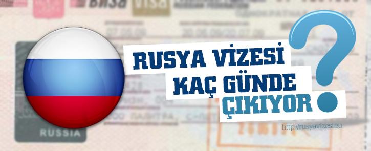 Rusya Vizesi Kaç Günde Çıkar?